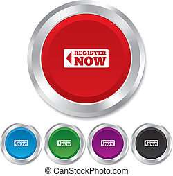 Register now sign icon. Join button symbol. Round metallic buttons. Vector
