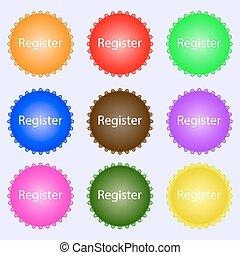 Register sign icon. Membership symbol. Website navigation. A set of nine different colored labels. Vector illustration