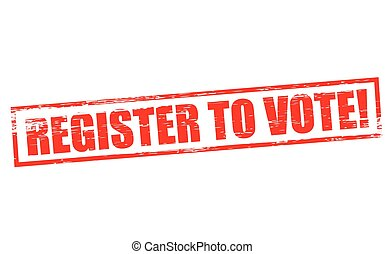 Register to vote - Rubber stamp with text register to vote...