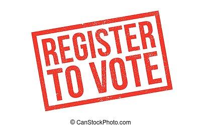Register To Vote rubber stamp. Grunge design with dust ...