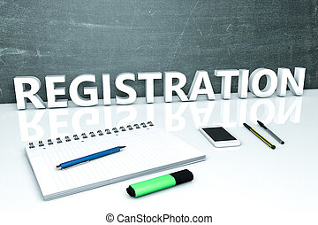 Registration - text concept with chalkboard, notebook, pens and mobile phone. 3D render illustration.