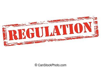 Regulation - Rubber stamp with word regulation inside,...