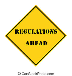 Regulations Ahead Sign - A yellow and black diamond shaped...