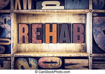 rehab, concept, letterpress, type