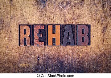 Rehab Concept Wooden Letterpress Type