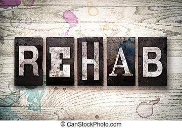 rehab, métal, type, concept, letterpress