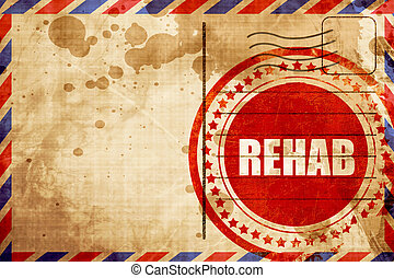 rehab, red grunge stamp on an airmail background