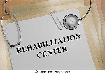 Rehabilitation Center medical concept
