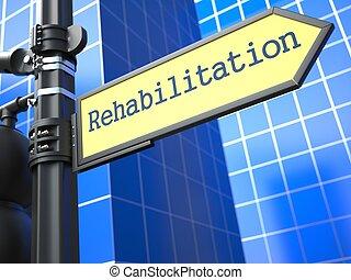 rehabilitation, roadsign., medizin, concept.