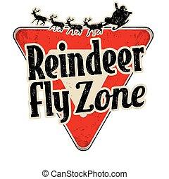 Reindeer fly zone vintage metal road sign - Reindeer fly...