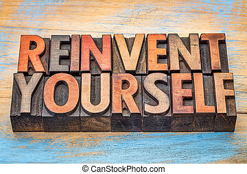 reinvent yourself - motivational words in vintage...