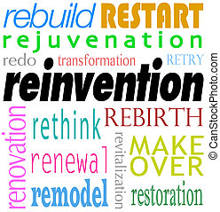 Reinvention word background with related words and terms such as rebuild, restart, redo, renovation, rejuvenation, remodel, restoration and renewal