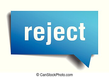 reject blue 3d speech bubble - reject blue 3d square...