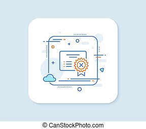 Reject certificate line icon. Decline document sign. Vector