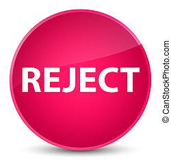 Reject elegant pink round button