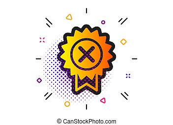 Reject medal icon. Decline award sign. Vector