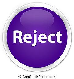 Reject premium purple round button