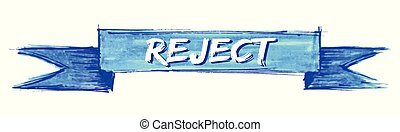 reject ribbon - reject hand painted ribbon sign