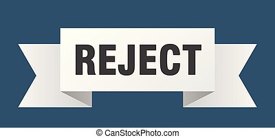 reject ribbon. reject isolated sign. reject banner