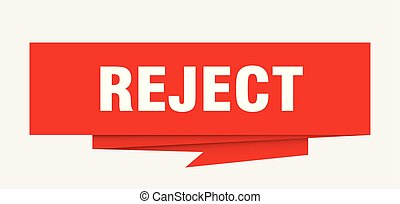 reject sign. reject paper origami speech bubble. reject tag....