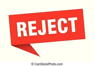 reject speech bubble. reject sign. reject banner