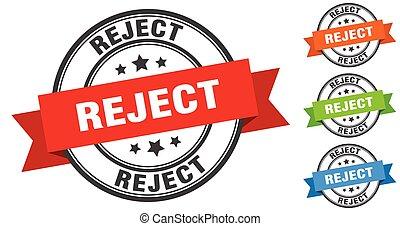 reject stamp. round band sign set. label