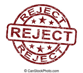 Reject Stamp Shows Rejection Denied Or Refusal - Reject...