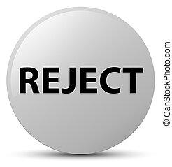 Reject white round button