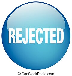 rejected blue round gel isolated push button