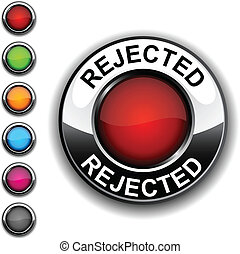 Rejected button.