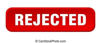 rejected button. rejected square 3d push button