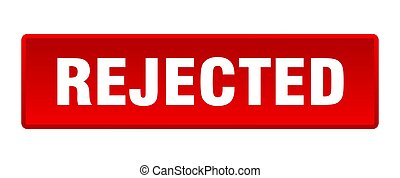 rejected button. rejected square red push button