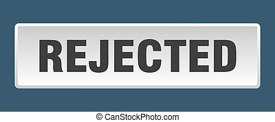 rejected button. rejected square white push button