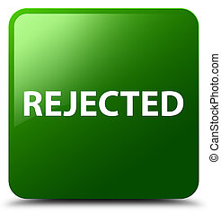 Rejected green square button