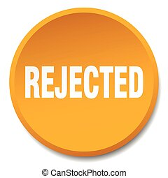 rejected orange round flat isolated push button
