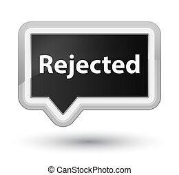 Rejected prime black banner button