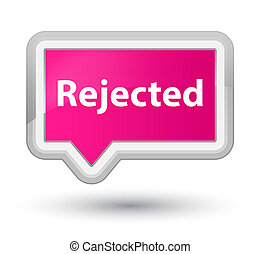 Rejected prime pink banner button