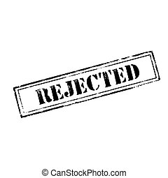 'REJECTED ' rubber stamp