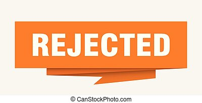 rejected sign. rejected paper origami speech bubble....