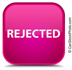 Rejected special pink square button