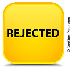 Rejected special yellow square button