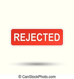 Rejected sticker red. Flat vector illustration with shadow on white background.