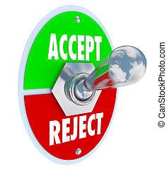 rejeição, aceitação, aceitar, interruptor, vs, rejeite, ou