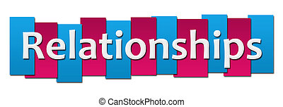 Relationships text written over pink blue stripes background.