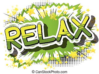 Relax - Comic book word. - Relax - Comic book word on...