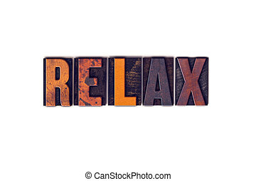 Relax Concept Isolated Letterpress Type