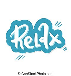 relax, Hand drawn typography lettering phrase. isolated on the white background. Fun calligraphy for greeting and invitation card or t-shirt print design. sticker