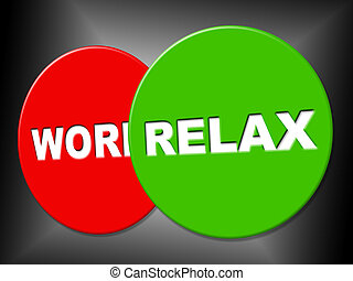 Relax Sign Represents Recreation Calm And Relaxation