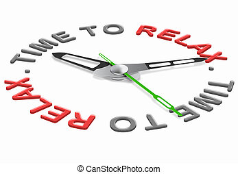 relaxation time - relax time for relaxation and leisure. ...