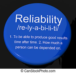 Reliability Definition Button Shows Trust Quality And...